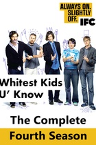 The Whitest Kids U'know: Season 4