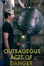 Outrageous Acts Of Danger: Season 1