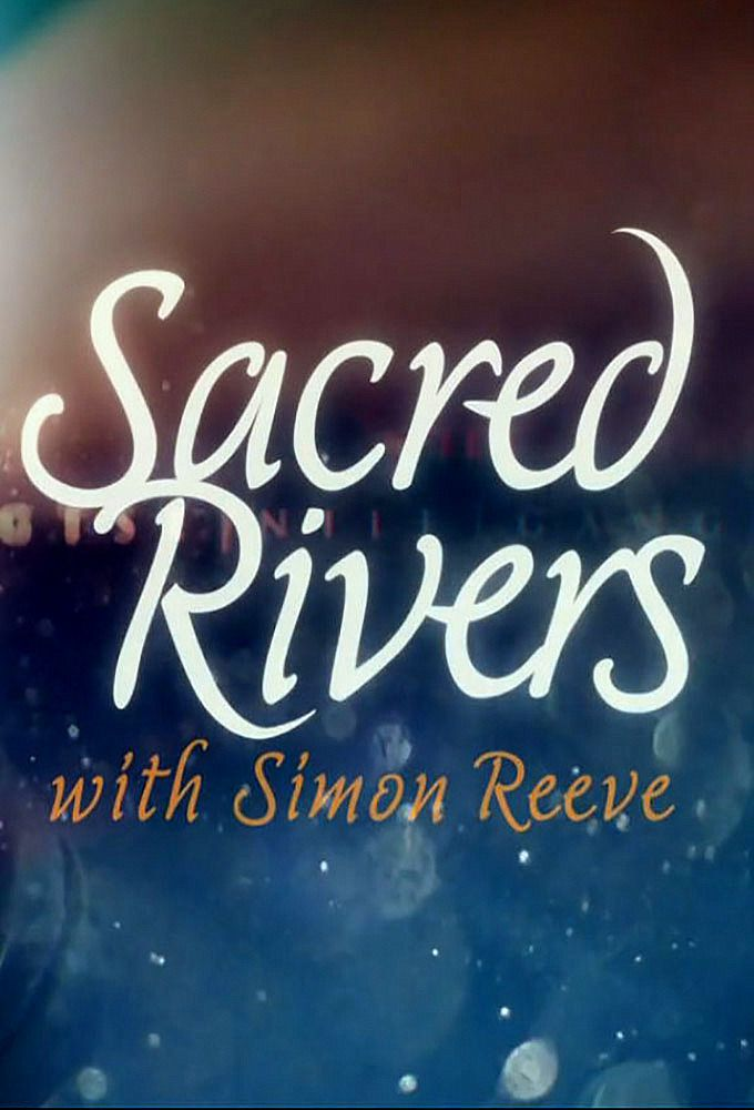 Sacred Rivers With Simon Reeve: Season 1