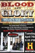 Blood And Glory: The Civil War In Color: Season 1
