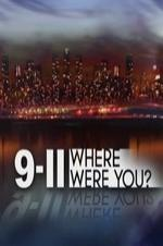 9/11: Where Were You?