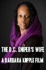The D.c. Sniper's Wife: A Barbara Kopple Film