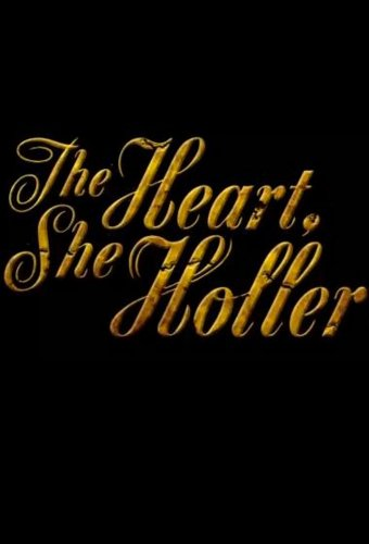The Heart, She Holler: Season 3