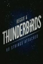Reggie And The Thunderbirds No Strings Attached