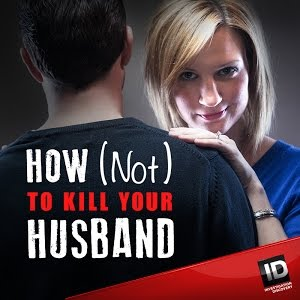 How Not To Kill Your Husband: Season 1