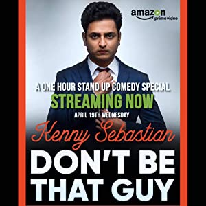 Don't Be That Guy By Kenny Sebastian
