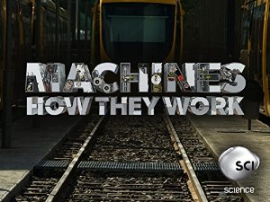 Machines: How They Work: Season 1