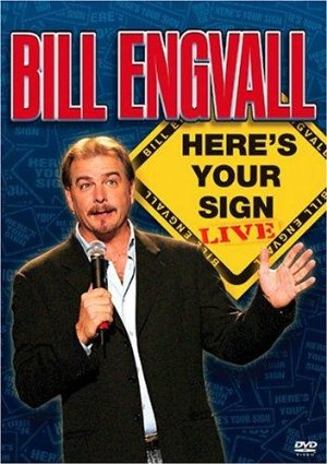 Bill Engvall: Here's Your Sign Live