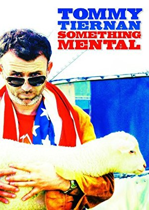 Tommy Tiernan: Something Mental
