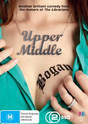 Upper Middle Bogan: Season 3