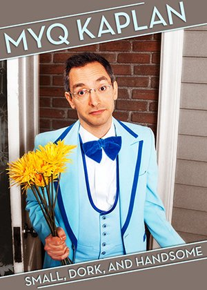 Myq Kaplan: Small, Dork And Handsome
