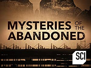 Mysteries Of The Abandoned: Season 2