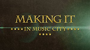 Making It In Music City: Season 1