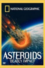 National Geographic : Asteroids Deadly Impact