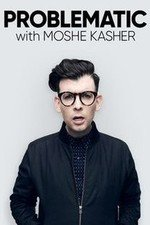 Problematic With Moshe Kasher: Season 1