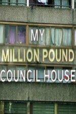 My Million Pound Council House