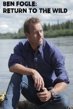Ben Fogle: Return To The Wild: Season 1