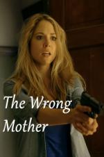 The Wrong Mother