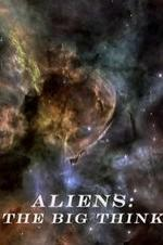 Aliens: The Big Think