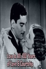 Love Is All: 100 Years Of Love & Courtship