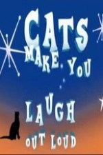 Cats Make You Laugh Out Loud