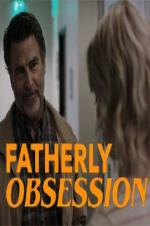 Fatherly Obsession