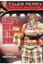 Tyler Perry: What's Done In The Dark