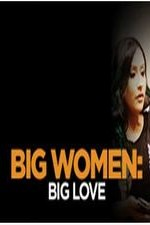 Big Women, Big Love: Season 1