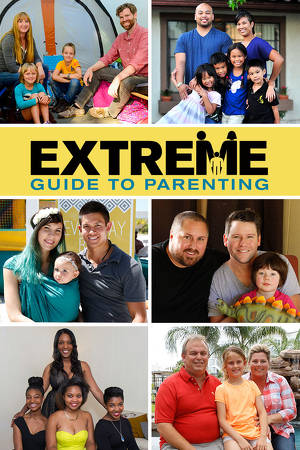Extreme Guide To Parenting: Season 1