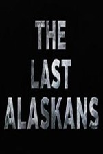 The Last Alaskans: Season 1