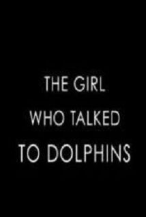 The Girl Who Talked To Dolphins