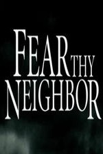 Fear Thy Neighbor: Season 3