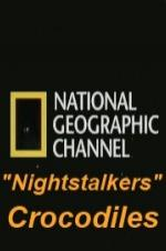 National Geographic Wild Nightstalkers Crocodiles