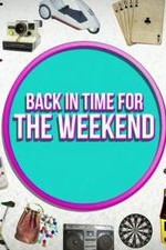 Back In Time For The Weekend: Season 1
