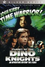 Josh Kirby... Time Warrior: Chapter 1, Planet Of The Dino-knights
