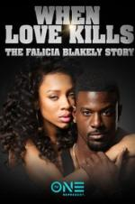 When Love Kills: The Falicia Blakely Story