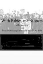 With Babies And Banners: Story Of The Women's Emergency Brigade