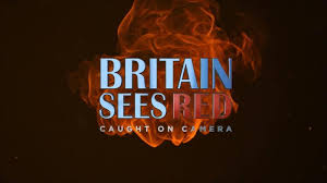 Britain Sees Red: Caught On Camera: Season 1