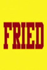 Fried: Season 1